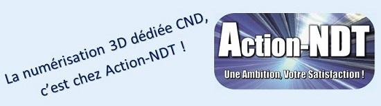 La numérisation 3D dédiée CND, c'est chez Action-NDT !