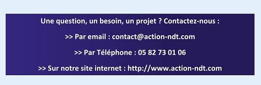 Nous contacter : contact@action-ndt.com ou au 05 82 73 01 06